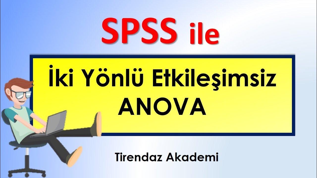 SPSS İki Yönlü ANOVA | Çift yönlü varyans analizi | SPSS Dersleri