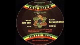 Jah Free - Burn Dem + Version