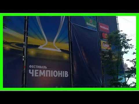 Breaking News | Banners with Russian Gazprom's logo at Champions League final in Kyiv dismantled