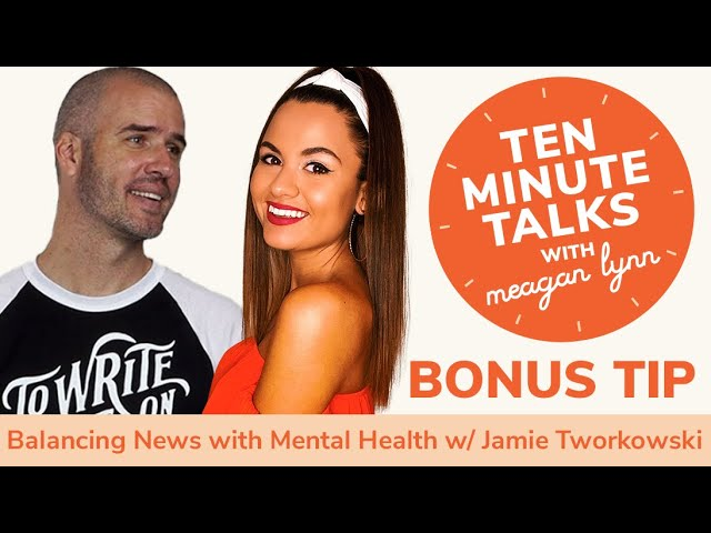 How to Balance the News with Your Mental Health with Jamie Tworkowski