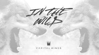 Capital Kings - In The Wild (Official Audio)