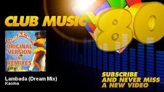 Kaoma - Lambada - Dream Mix