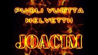 Joacim - Puoli Vuotta Helvettii