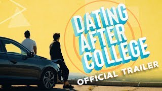Dating After College | Official Trailer