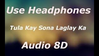 Tula Kay Sona Laglay Ka | DJ Mix - (8D AUDIO)