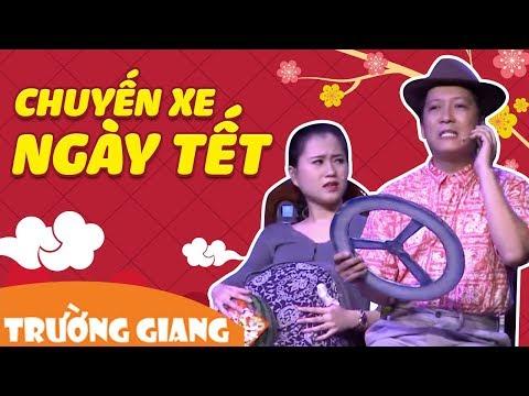Hài Chuyến Xe Ngày Tết - Trường Giang ft. Lâm Vỹ Dạ, Thanh Tân, Nam Thư, Quách Ngọc Tuyên