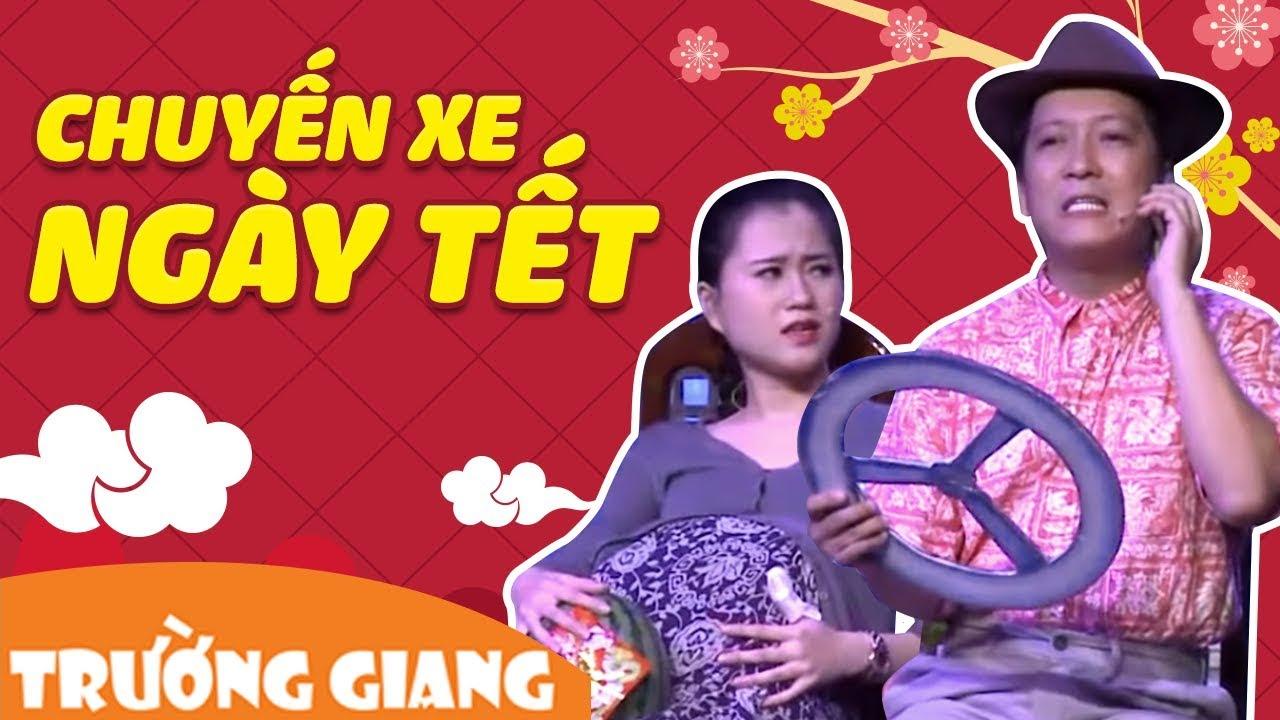 Hài Chuyến Xe Ngày Tết – Trường Giang ft. Lâm Vỹ Dạ, Thanh Tân, Nam Thư, Quách Ngọc Tuyên