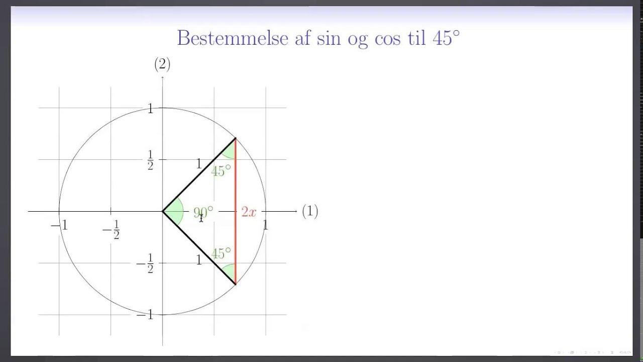 Trigonometri L10 - Eksakt bestemmelse af sin og cos til 45°