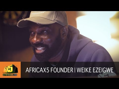 Social Entrepreneurship - Founder of Africax5.tv   Weike Ezeigwe