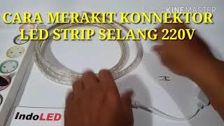 CARA PASANG KONNEKTOR LED STRIP SELANG 220V