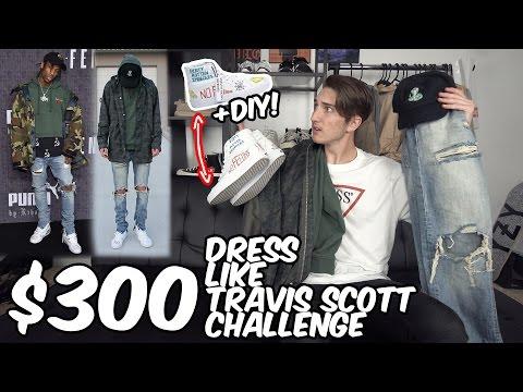 $300 DRESS LIKE TRAVIS SCOTT CHALLENGE! + DIY