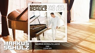 Markus Schulz &amp Lachi - Far Official Audio