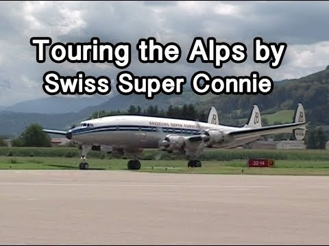 Air Touring the Swiss Alps ... in a Lockheed Super Constellation