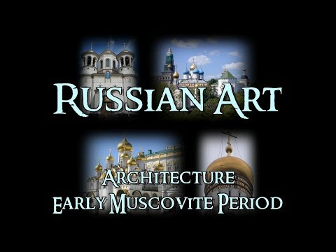 Russian Art - 2 Architecture: Early Muscovite Period