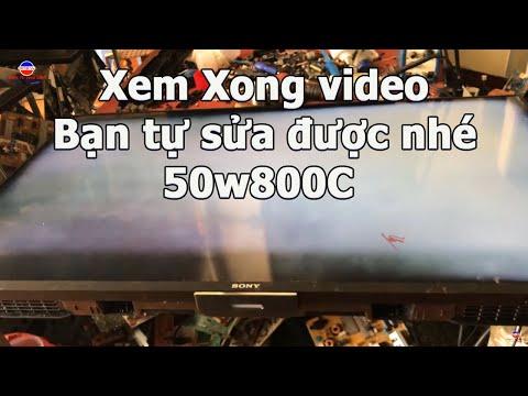 Tivi sony 50w800c Nháy đèn đỏ, Mở Hình, Trắng ảnh, Kẻ màn sửa NTN