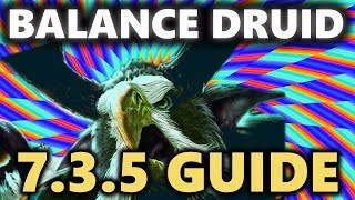 BALANCE DRUID GUIDE PATCH 7.3.5 | WORLD OF WARCRAFT CLASS GUIDE