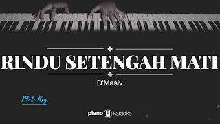 Rindu Setengah Mati (MALE KEY) D'Masiv (KARAOKE PIANO)