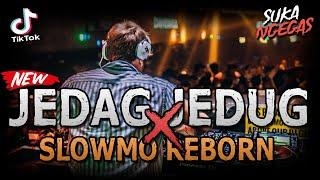 Dj Jedag Jedug X Slowmo Reborn Ngegas Tiktok Viral Jungle Dutch Extra Full Bass 2021