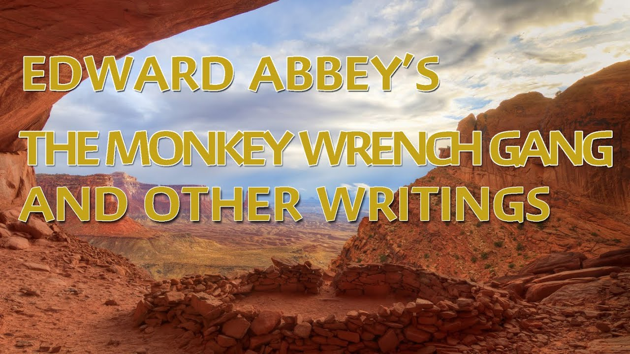 an analysis of the monkey wrench gang by edward abbey Written by edward abbey, narrated by michael kramer download the app and  start listening to the monkey wrench gang today - free  publisher's summary.