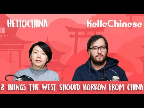 8 Things the West Should Borrow from China | HelloChina