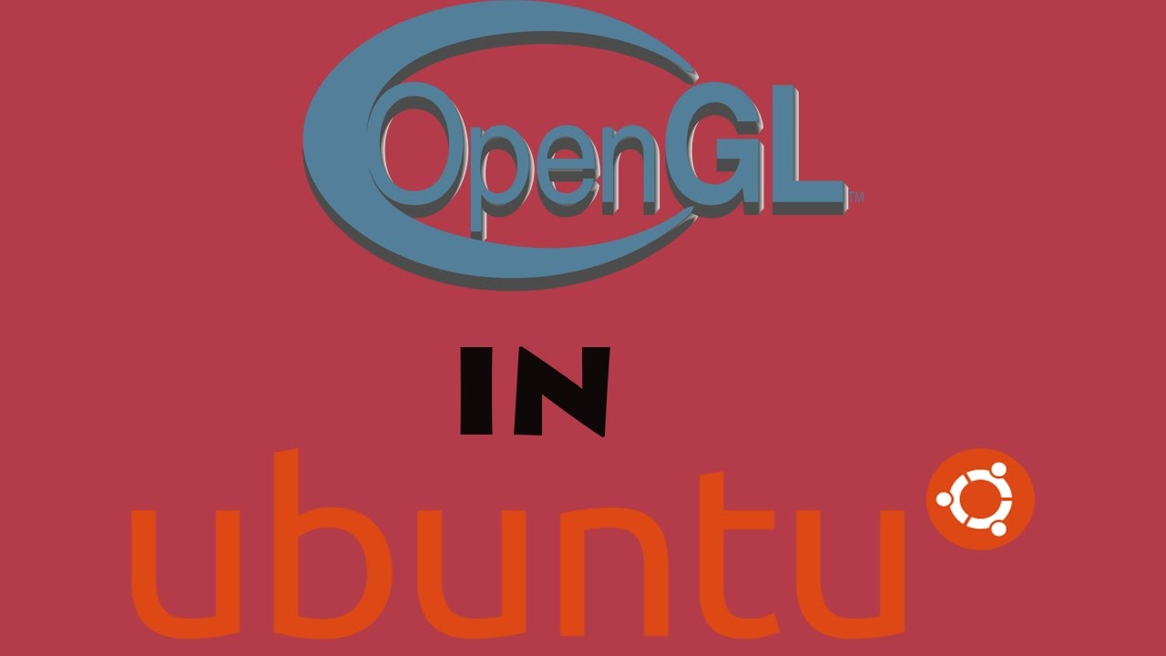 How to install OPENGL in Ubuntu OS