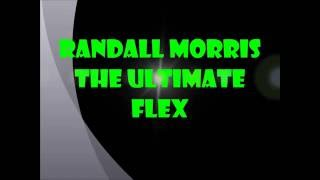 Randall Morris The Ultimate Flex Video 2016