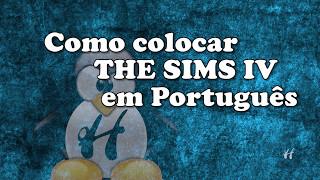 Como colocar o The SIMS 4 em Português BR / TRADUZIR  sem PROGRAMA - Trocar Idioma