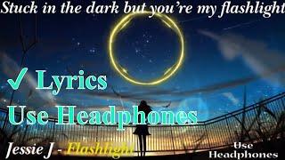 [3D Music ] Jessie J - Flashlight (Lyrics)
