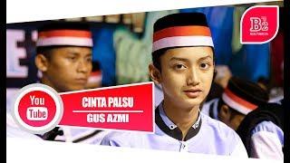 "Video "" New "" Cinta Palsu Voc. Gus Azmi   Syubbanul Muslimin   Lirik download MP3, 3GP, MP4, WEBM, AVI, FLV April 2018"