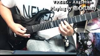 VRZEL - アングレカム  弾いてみた【guitar cover tab有】E-II FRX FM STBLKSB EMG89x2
