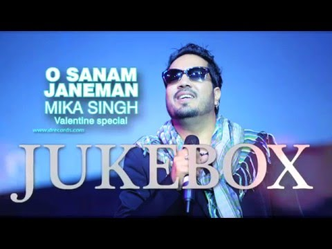 O Sanam Janeman | Romantic Songs Jukebox | Mika Singh | DRecords