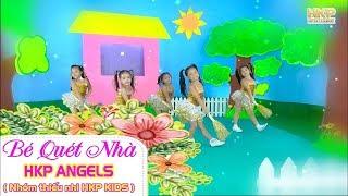 Bé Quét Nhà - HKP Angels - Nhóm HKP KIDS