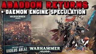 Abaddon Returns!! Vigilus Ablaze Launches + Daemon Engine Speculation | Warhammer 40,000