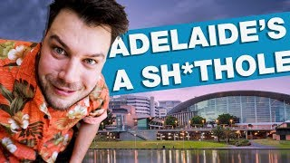 Adelaide is dull and boring, don't bother visiting.