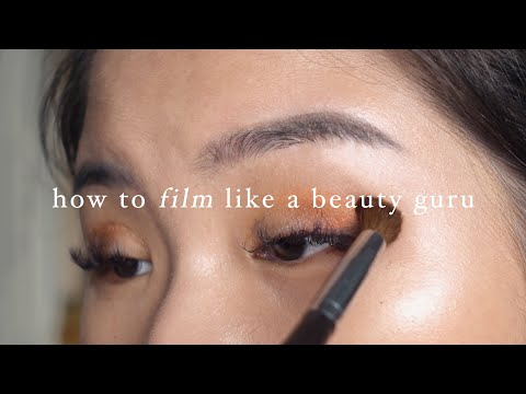 HOW TO MAKE BEAUTY VIDEOS