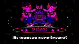 Dj.Mantan Kepo (remix)