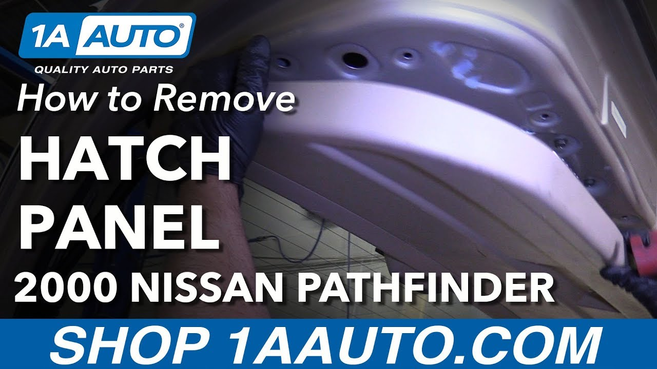 How To Remove Rear Lift Gate Hatch Panel 96 04 Nissan Pathfinder Youtube