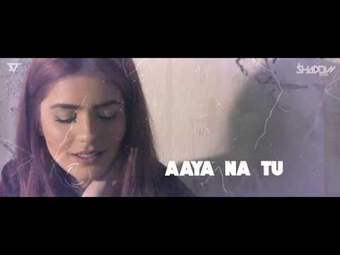 Aaya Na Tu Remix | Arjun Kanungo & Momina Mustehsan | DJ Shadow Dubai