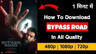 How To Download Bypass Road Movie in Hindi Bypass Road Movie Download