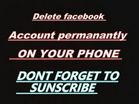 How to delete facebook account permanently on phone