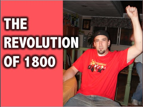 Turning Points in US History: Revolution of 1800