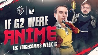 If G2 were ANIME | LEC Week 6 G2 Voicecomms