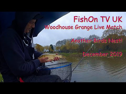 FishOn TV UK.  Woodhouse Grange Live Match.  Another Birds Nest!  December 2019