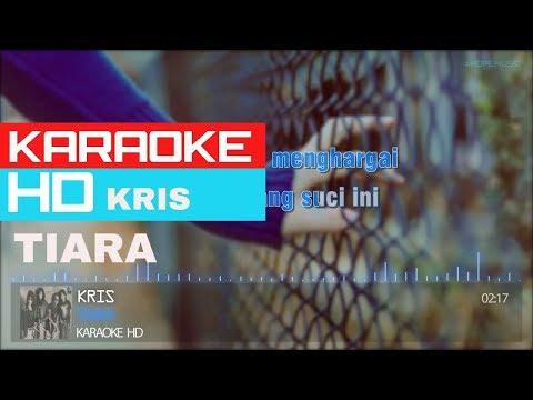 Tiara - Kris ( KARAOKE HD )🎤🎧