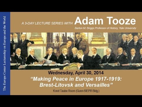 """Making Peace in Europe 1917-1919: Brest-Litovsk and Versailles"""