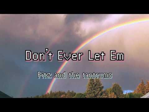 Don't Ever Let Em 가사/해석
