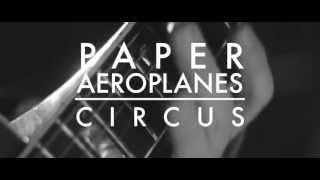 Paper Aeroplanes - Circus [Live]