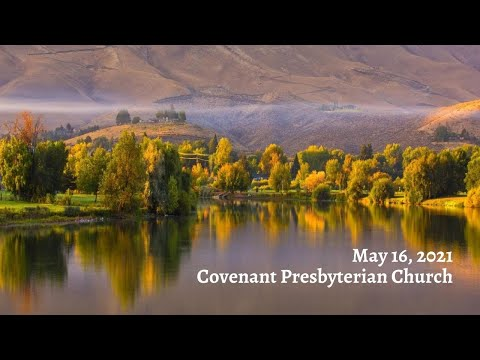 May 16, 2021 - Sunday Worship Service