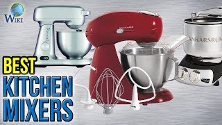 10 Best Kitchen Mixers 2017