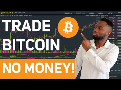 How To Trade  Bitcoin With No Money 2020 Tutorial